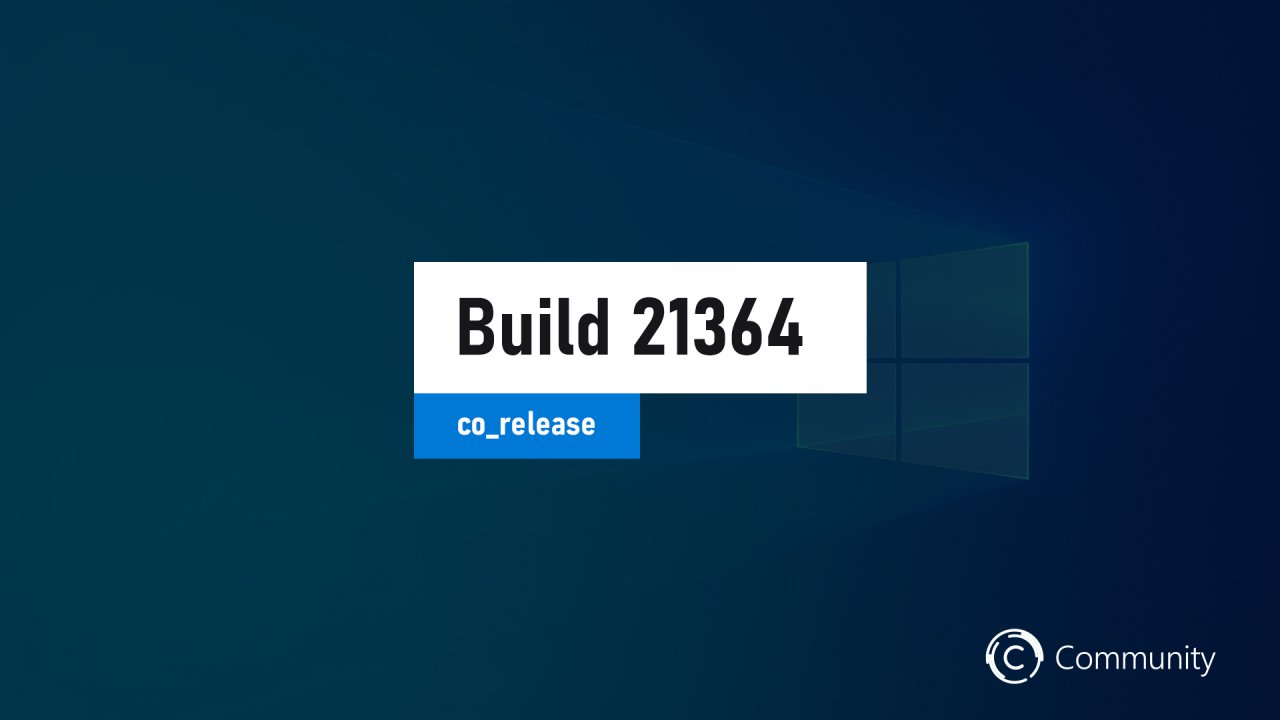 Microsoft выпустила сборку Windows 10 Build 21364.1000 на канале Dev