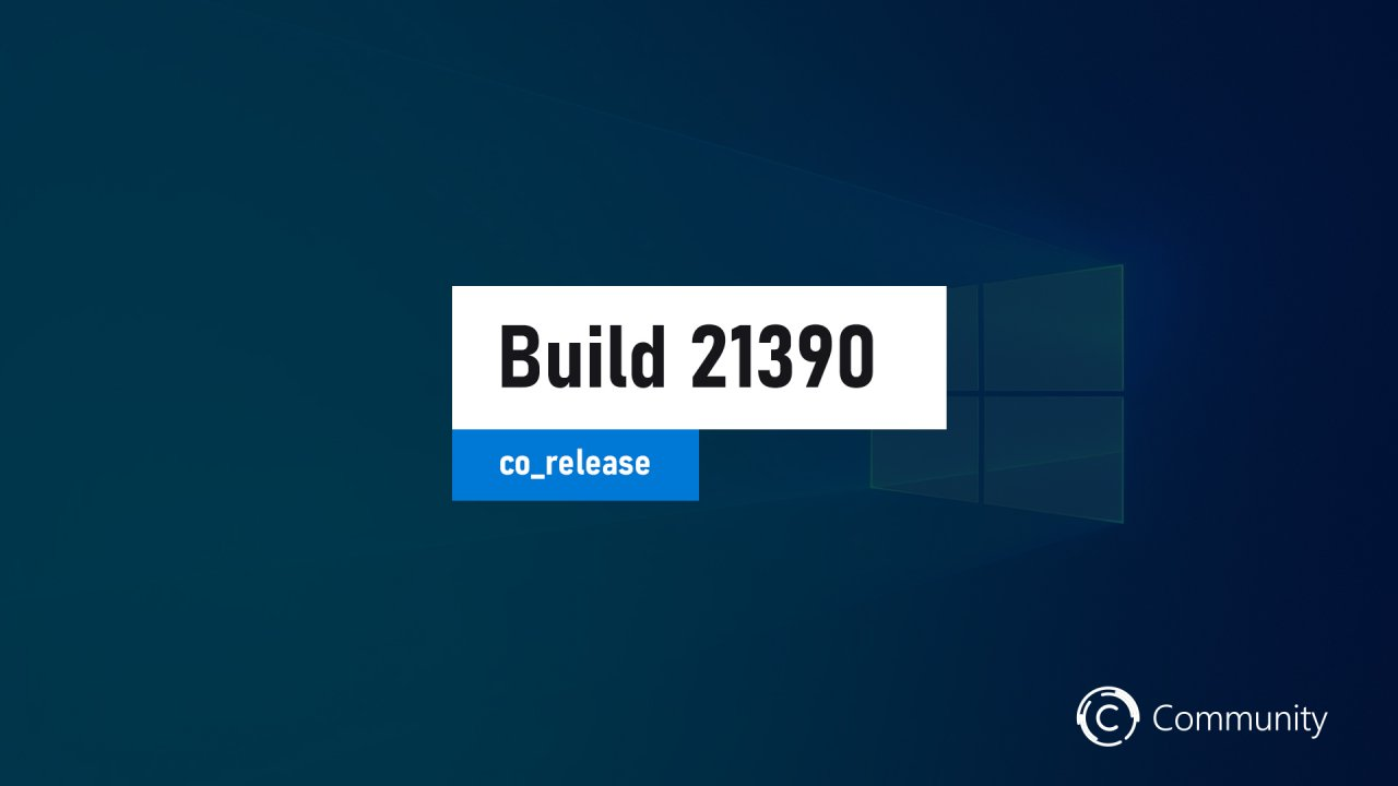Microsoft выпустила сборку Windows 10 Build 21390.1010 на канале Dev